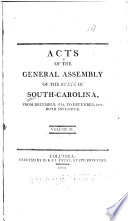 Acts Of The General Assembly Of The State Of South Carolina From February 1791 To December 1804 Both Inclusive