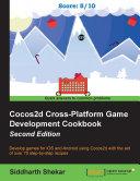 Cocos2d Cross Platform Game Development Cookbook