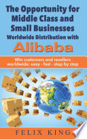 The Opportunity for Middle Class and Small Businesses  Worldwide Distribution with Alibaba