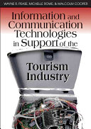 Information and Communication Technologies in Support of the Tourism Industry Book