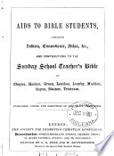 Aids to Bible students  comprising indices  concordance  atlas  etc