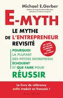 E-Myth, le mythe de l'entrepreneur revisité