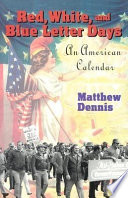 """Red, White, and Blue Letter Days: An American Calendar"" by Matthew Dennis"
