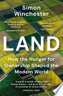 Land  How the Hunger for Ownership Shaped the Modern World Book PDF