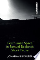Posthuman Space in Samuel Beckett s Short Prose