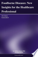 Foodborne Diseases  New Insights for the Healthcare Professional  2012 Edition