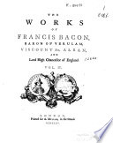 The Works of Francis Bacon, Baron of Verulam, Viscount St. Alban, and Lord High Chancellor of England, in Five Volumes