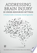 Addressing Brain Injury in Under Resourced Settings