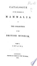 Catalogue of the Specimens of Mammalia in the Collection of the British Museum