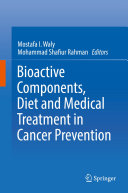 Bioactive Components, Diet and Medical Treatment in Cancer Prevention