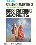 Roland Martin s One Hundred and One Bass catching Secrets