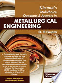Khanna s Multichoice Questions   Answers in Metallurgical Engineering