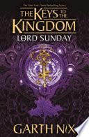 Lord Sunday  Keys to the Kingdom 7