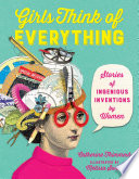 Girls Think of Everything, Stories of Ingenious Inventions by Women by Catherine Thimmesh PDF