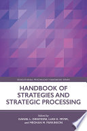 """Handbook of Strategies and Strategic Processing"" by Daniel L. Dinsmore, Luke K. Fryer, Meghan M. Parkinson"