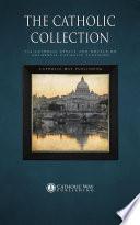 The Catholic Collection  : 734 Catholic Essays and Novels on Authentic Catholic Teaching