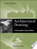 """""""Architectural Drawing: A Visual Compendium of Types and Methods"""" by Rendow Yee"""