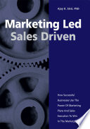 Marketing Led: Sales Driven