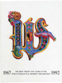 The First Twenty Five Years of the World Intellectual Property Organization  1967 1992
