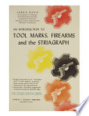 An Introduction to Tool Marks  Firearms and the Striagraph
