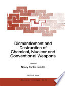 Dismantlement and Destruction of Chemical  Nuclear and Conventional Weapons