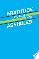 Gratitude Journal for Assholes