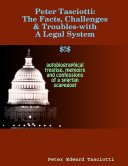 Peter Tasciotti: The Facts, Challenges and Troubles-with The Legal System ebook