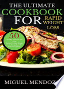 The Ultimate Cookbook For Rapid Weight Loss Book PDF