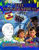 Polar Express Coloring Book Book PDF