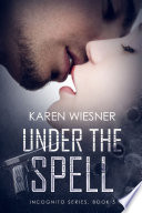 Under The Spell Book 5 Of The Incognito Series Book