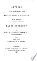 Letters to the Right Honourable Francis Thornhill Baring, on the Institution of a Safe and Profitable Paper Currency ...