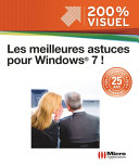 Les meilleures astuces pour Windows 7 !