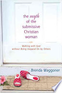 The Myth of the Submissive Christian Woman