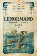 The Lenormand Fortune-Telling Cards