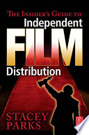 The Insider s Guide to Independent Film Distribution Book