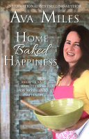 Home Baked Happiness  Recipes and Reflections on Home and Happiness