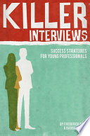 Killer Interviews  Success Strategies for Young Professionals Book