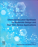 Chemical Solution Synthesis For Materials Design And Thin Film Device Applications Book PDF