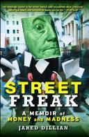 Street Freak : a memoir of money and madness