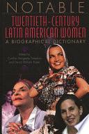 Notable Twentieth century Latin American Women Book