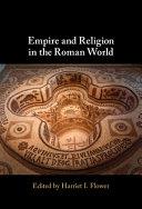 Empire and Religion in the Roman World
