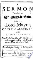 A Sermon preached at St. Mary-le-Bow, before the Lord Mayor ... on Wednesday, the 16th of September, a day appointed ... for a solemn Monthly Fast