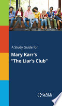 A Study Guide For Mary Karr S The Liar S Club  PDF