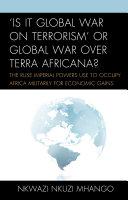 Is It Global War on Terrorism  or Global War over Terra Africana