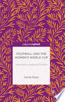 Football and the Women's World Cup  : Organisation, Media and Fandom
