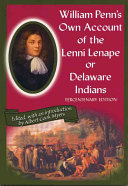 William Penn's Own Account of Lenni Lenape Or Delaware Indians