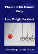 Physics of the Human Body. Lose Weight for Good.