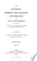 The Englishman s Hebrew and Chaldee concordance of the Old Testament based on the unpubl  work of W  De Burgh  ed  by G V  Wigram