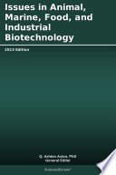 Issues in Animal  Marine  Food  and Industrial Biotechnology  2013 Edition Book