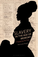 Slavery in the Age of Memory